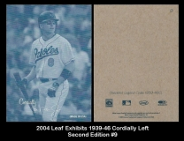 2004 Leaf Exhibits 1939-46 Cordially Left Second Edition #9