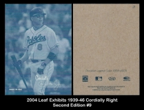 2004 Leaf Exhibits 1939-46 Cordially Right Second Edition #9