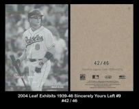 2004 Leaf Exhibits 1939-46 Sincerely Yours Left #9