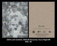 2004 Leaf Exhibits 1939-46 Sincerely Yours Right #9