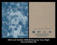2004 Leaf Exhibits 1939-46 Sincerely Yours Right Second Edition #9