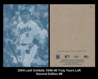2004 Leaf Exhibits 1939-46 Truly Yours Left Second Edition #9