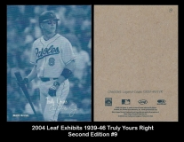 2004 Leaf Exhibits 1939-46 Truly Yours Right Second Edition #9
