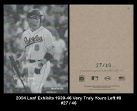 2004 Leaf Exhibits 1939-46 Very Truly Yours Left #9