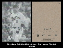 2004 Leaf Exhibits 1939-46 Very Truly Yours Right #9