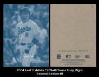 2004 Leaf Exhibits 1939-46 Yours Truly Right Second Edition #9