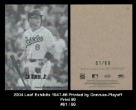 2004 Leaf Exhibits 1947-66 Printed by Donruss-Playoff Print #9