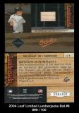 2004 Leaf Limited Lumberjacks Bat #8
