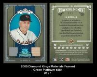 2005 Diamond Kings Materials Framed Green Platinum #281