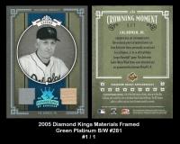 2005 Diamond Kings Materials Framed Green Platinum BW #281