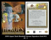 2005 Upper Deck Baseball Heroes Signature Gold #15