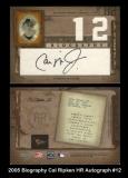 2005 Biography Cal Ripken HR Autograph #12