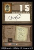 2005 Biography Cal Ripken HR Autograph #15