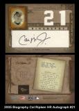 2005 Biography Cal Ripken HR Autograph #21
