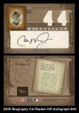 2005 Biography Cal Ripken HR Autograph #44