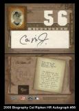 2005 Biography Cal Ripken HR Autograph #56