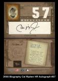 2005 Biography Cal Ripken HR Autograph #57