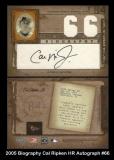 2005 Biography Cal Ripken HR Autograph #66