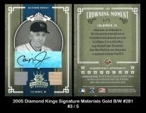 2005 Diamond Kings Signature Materials Gold BW #281