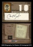 2005 Biography Cal Ripken HR Autograph #10