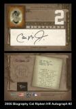 2005 Biography Cal Ripken HR Autograph #2