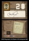 2005 Biography Cal Ripken HR Autograph #20