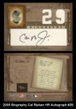 2005 Biography Cal Ripken HR Autograph #29