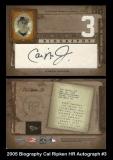 2005 Biography Cal Ripken HR Autograph #3