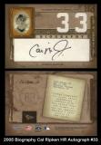 2005 Biography Cal Ripken HR Autograph #33