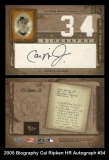 2005 Biography Cal Ripken HR Autograph #34