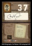 2005 Biography Cal Ripken HR Autograph #37