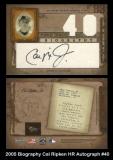 2005 Biography Cal Ripken HR Autograph #40