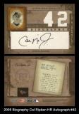 2005 Biography Cal Ripken HR Autograph #42