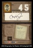 2005 Biography Cal Ripken HR Autograph #45