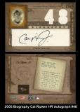2005 Biography Cal Ripken HR Autograph #48