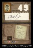 2005 Biography Cal Ripken HR Autograph #49