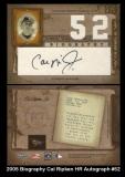 2005 Biography Cal Ripken HR Autograph #52