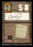 2005 Biography Cal Ripken HR Autograph #58