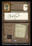 2005 Biography Cal Ripken HR Autograph #6