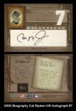 2005 Biography Cal Ripken HR Autograph #7
