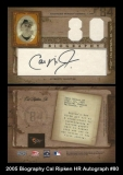 2005 Biography Cal Ripken HR Autograph #80