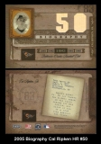 2005 Biography Cal Ripken HR #50