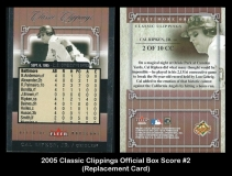2005 Classic Clippings Official Box Score #2 Replacement Card