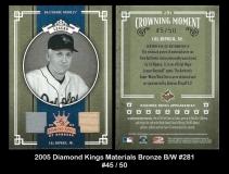 2005 Diamond Kings Materials Bronze BW #281