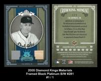 2005 Diamond Kings Materials Framed Black Platinum BW #281