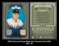 2005 Diamond Kings Materials Framed Green #281