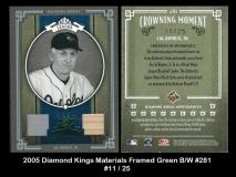 2005 Diamond Kings Materials Framed Green BW #281