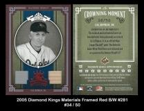 2005 Diamond Kings Materials Framed Red BW #281