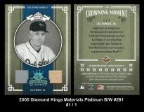 2005 Diamond Kings Materials Platinum BW #281