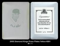 2005 Diamond Kings Press Plates Yellow #281